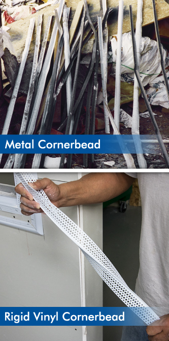 Metal corner bead can easily be damaged from bending and twisting, causing it to be thrown out. Rigid vinyl corner bead can bend and flex easily without damage, reducing material waste on site.